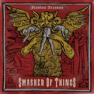 Smasher of Things' 1986 release, Feastus Arcanus (Clubbo Records)