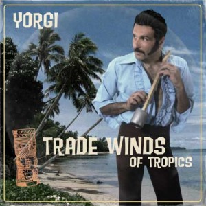 Yorgi's 1970 classic, Trade Winds of Tropics (Clubbo Records)