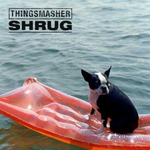 Thingshamer's Shrug album (Clubbo Records)